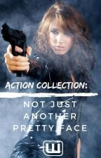 Action Collection: Not Just Another Pretty Face by action