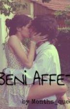Beni Affet by months_queen