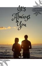 It's Always You by lin_ali
