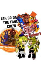 Ask or Dare the FNAF crew by Nobody_Idk