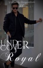 Undercover Royal | ✓  by storywriterde