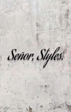 Señor, Styles 》Ls. by Maarell