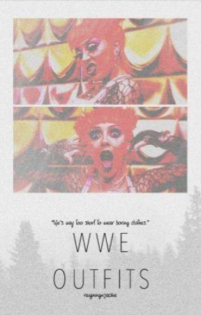WWE Outfits       by reigningxjackie