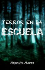 Terror en la Escuela by Maleja0411