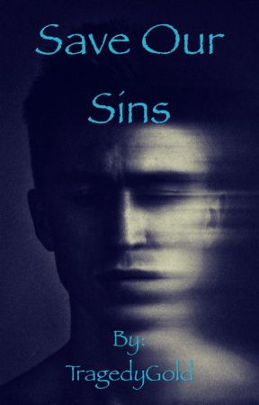 Save Our Sins by TragedyGold