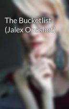 The Bucketlist (Jalex Oneshot) by BreakThatRoutine