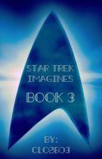 Star Trek Imagines Book 3 by Clo2603