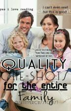 Quality One Shots For The Entire Family  by PettyPercussionist