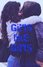 Girls like Girls by xx_Girlylove_xx