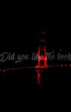 Did you like the book? by tarapatel1
