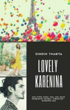 LOVELY KARENINA (#LOVELY SERIES) by dindinthabita