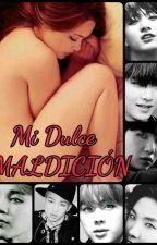 Mi Dulce Maldición by AnieBear94