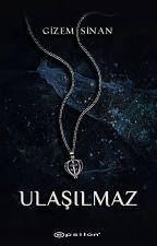 ULAŞILMAZ by Smyrnaa