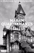 """madam quartermane's home for """"troubled"""" adolescents [applyfic] [[ongoing]] by -mintymeows"""