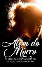Além do Morro by tiawdrogada