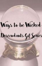 Ways to be Wicked ⇢ Descendants Gif Series  by crypticcuriosity