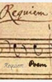REQUIEM (poem) by ElizabethTS