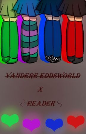 YandereWorld (Yandere Eddsworld x Reader) - Sick in Bed - Wattpad