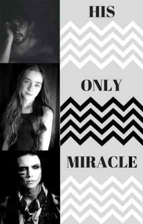 His Only Miracle (Andy Biersack Fan Fic) by Staples04242002