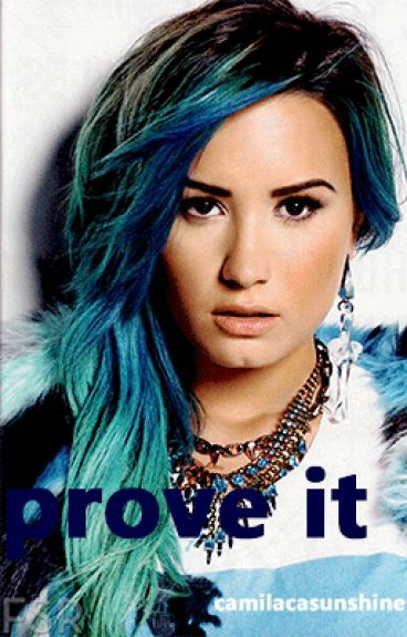 prove it. | Demi Lovato