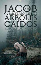 Jacob y el Misterio de los árboles caídos  by Alexyr23