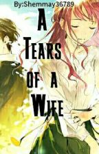 A tears of a wife by shemmay36789