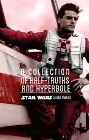 A Collection of Half-truths and Hyperbole • Star Wars Short Stories by redonthehead13
