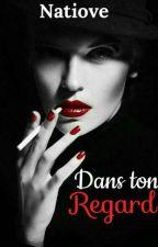 Dans ton Regard. by Natiove