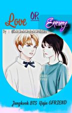 LOVE or ENEMY ? (YUKOOK)[with 97Liners] by Jodohnya_Kuki