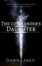 The Commander's Daughter by dawnlaney