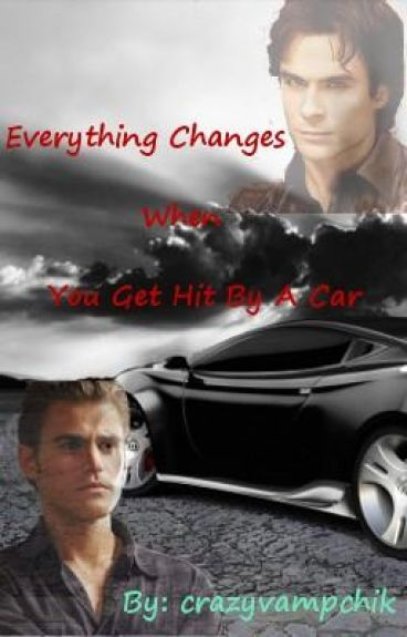 Cars Change Everything-Vampire Diaries Fan-fic {Watty Awards}