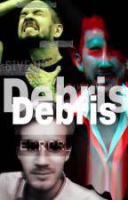 Debris by Xscapee