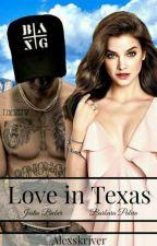 Love In Texas. (Justin&Tú) by Alexskriver