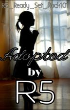 Adopted by R5 (Completed and in editing) by R5_Ready_Set_Rock101