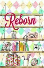 Reborn by FirusAconite