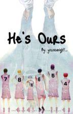 He's Ours (Kuroko no Basket Fanfic) by yozoranight_