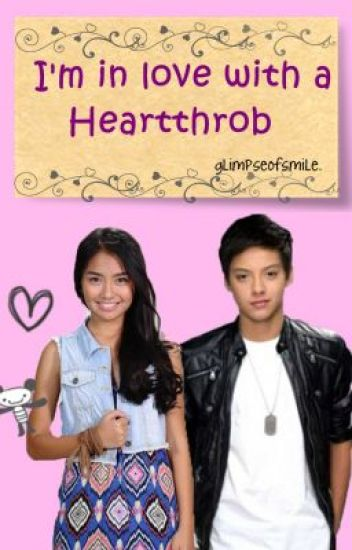 I'm in love with a heartthrob. ♥ (COMPLETED)