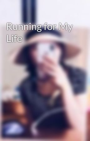 Running for My Life by cloudygrayskies