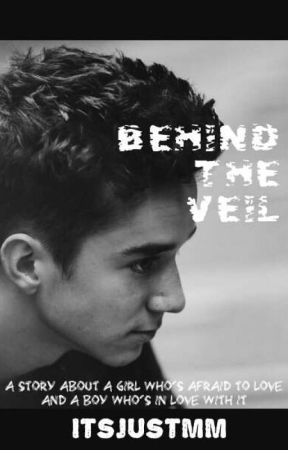 Behind The Veil - Daniel Seavey Fanfic by ItsJustMM