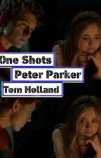 Tom Holland/Peter Parker One Shots by Honey_Moony