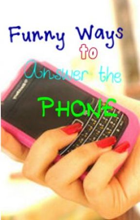 funny ways to pick up the phone