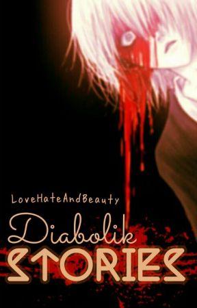 Diabolik Stories by LoveHateAndBeauty