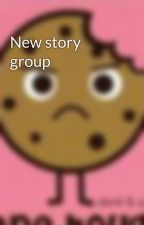 New story group by WouldntYouLikeToKnow