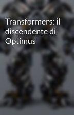Transformers: il discendente di Optimus by GiarniTheBest