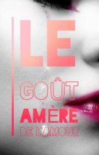 LE GOÛT AMÈRE DE L'AMOUR  by iddi_le_premier