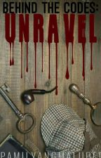 Behind the Codes: Unravel by PamilyangMalupet