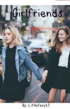 Girlfriends |✔️ by littlefairy15