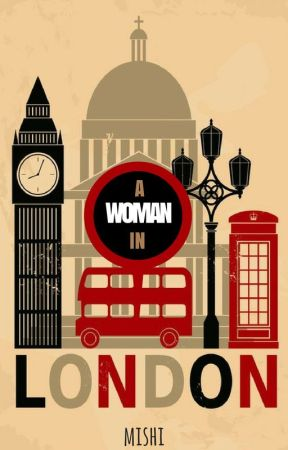 A Woman in London (Updates Start In October)  by Mishi_And_Books