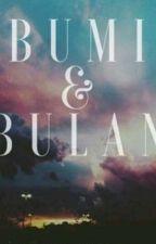 BUMI & BULAN by penulispucuk