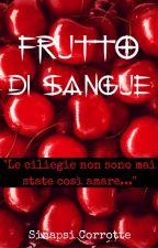 Frutto di Sangue by Sinapsi_Corrotte
